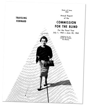 The cover of the 1962 Iowa Department for the Blind annual report featuring a photo of a well-dressed, confident, young woman walking with a long white cane.