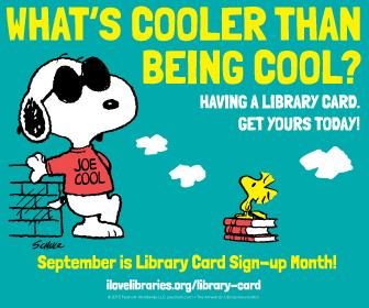 "Snoopy strikes a pose for Library Card Sign-up Month in his Joe Cool persona as a bemused Woodstock looks on while perched upon a stack of library books. ""What's Cooler Than Being Cool?"" asks the colorful graphic image."